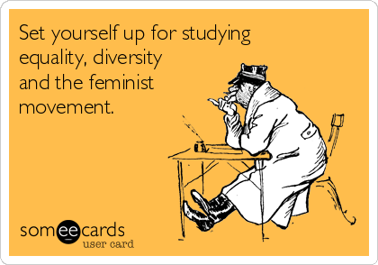 set-yourself-up-for-studying-equality-diversity-and-the-feminist-movement--86043
